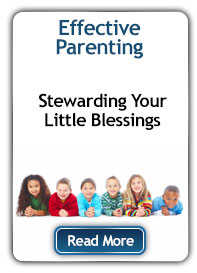 Effective Parenting:  Stewarding Your Little Blessings